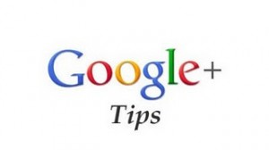 Google+ Tips & Tricks 10 Hints for New Users